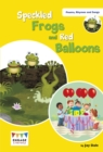 Speckled Frogs and Red Balloons : Levels 6-8 - Book