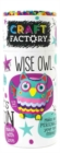 Craft Factory Wise Owl : Make and Personalize Your New Friend! - Book