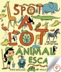 Spot A Lot Animal Escape : And Count a Little, Too! - eBook