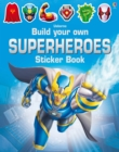 Build Your Own Superheroes Sticker Book - Book