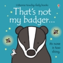 That's Not My Badger - Book