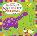 Baby's Very First Slide and See Dinosaurs - Book