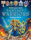 Build Your Own Fantasy Warriors Sticker Book - Book