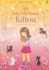 Little Sticker Dolly Dressing Kittens - Book