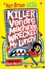 Killer Vending Machines Wrecked My Lunch - eBook