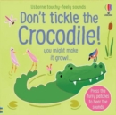 Don't Tickle the Crocodile! - Book