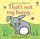 That's Not My Bunny - Book