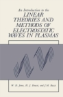 An Introduction to the Linear Theories and Methods of Electrostatic Waves in Plasmas - eBook