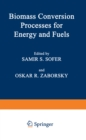 Biomass Conversion Processes for Energy and Fuels - eBook