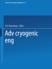Advances in Cryogenic Engineering : Proceedings of the 1967 Cryogenic Engineering Conference Stanford University Stanford, California August 21-23, 1967 - eBook
