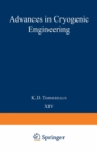 Advances in Cryogenic Engineering : Proceedings of the 1968 Cryogenic Engineering Conference Case Western Reserve University Cleveland, Ohio August 19-21, 1968 - eBook