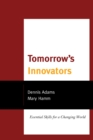 Tomorrow's Innovators : Essential Skills for a Changing World - eBook