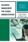 Resource Management for School Administrators : Optimizing Fiscal, Facility, and Human Resources - eBook