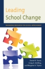 Leading School Change : Maximizing Resources for School Improvement - eBook