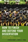 How to Finish and Defend Your Dissertation : Strategies to Complete the Professional Practice Doctorate - eBook