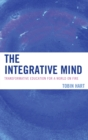 The Integrative Mind : Transformative Education For a World On Fire - eBook