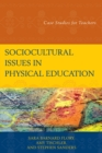 Sociocultural Issues in Physical Education : Case Studies for Teachers - eBook