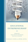 Educational Entrepreneurship : Promoting Public-Private Partnerships for the 21st Century - eBook