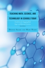 Teaching Math, Science, and Technology in Schools Today : Guidelines for Engaging Both Eager and Reluctant Learners - eBook