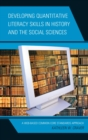 Developing Quantitative Literacy Skills in History and the Social Sciences : A Web-Based Common Core Standards Approach - eBook