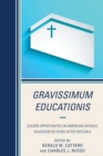 Gravissimum Educationis : Golden Opportunities in American Catholic Education 50 Years after Vatican II - eBook