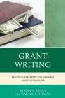 Grant Writing : Practical Strategies for Scholars and Professionals - eBook