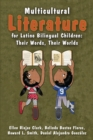 Multicultural Literature for Latino Bilingual Children : Their Words, Their Worlds - Book