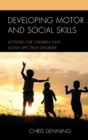 Developing Motor and Social Skills : Activities for Children with Autism Spectrum Disorder - eBook