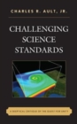 Challenging Science Standards : A Skeptical Critique of the Quest for Unity - Book