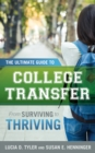 The Ultimate Guide to College Transfer : From Surviving to Thriving - Book