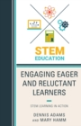 Engaging Eager and Reluctant Learners : STEM Learning in Action - eBook