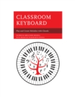 Classroom Keyboard : Play and Create Melodies with Chords - eBook