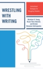 Wrestling with Writing : Instructional Strategies for Struggling Students - eBook