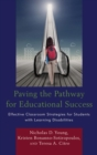 Paving the Pathway for Educational Success : Effective Classroom Strategies for Students with Learning Disabilities - eBook
