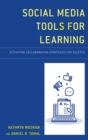 Social Media Tools for Learning : Activating Collaboration Strategies for Success - eBook