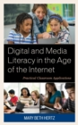 Digital and Media Literacy in the Age of the Internet : Practical Classroom Applications - eBook