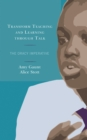 Transform Teaching and Learning through Talk : The Oracy Imperative - Book