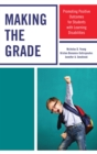 Making the Grade : Promoting Positive Outcomes for Students with Learning Disabilities - eBook