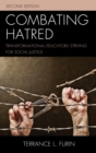 Combating Hatred : Transformational Educators Striving for Social Justice - eBook