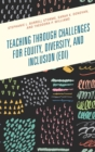 Teaching through Challenges for Equity, Diversity, and Inclusion (EDI) - eBook
