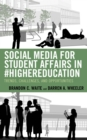 Social Media for Student Affairs in #HigherEducation : Trends, Challenges, and Opportunities - eBook
