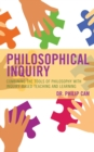 Philosophical Inquiry : Combining the Tools of Philosophy with Inquiry-based Teaching and Learning - eBook