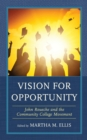 Vision for Opportunity : John Roueche and the Community College Movement - eBook