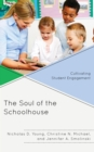 The Soul of the Schoolhouse : Cultivating Student Engagement - eBook