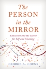 The Person in the Mirror : Education and the Search for Self and Meaning - eBook