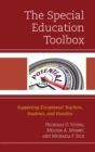 The Special Education Toolbox : Supporting Exceptional Teachers, Students, and Families - eBook