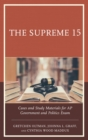 The Supreme 15 : Cases and Study Materials for AP Government and Politics Exam - eBook