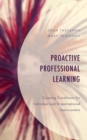 Proactive Professional Learning : Creating Conditions for Individual and Organizational Improvement - eBook