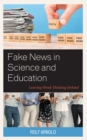 Fake News in Science and Education : Leaving Weak Thinking Behind - Book
