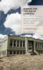School for the Age of Upheaval : Classrooms That Get Personal, Get Political, and Get to Work - eBook